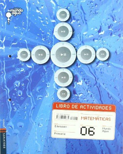 Libro de Actividades Matemáticas 6 Primaria (Mundo Agua) - 9788496559684