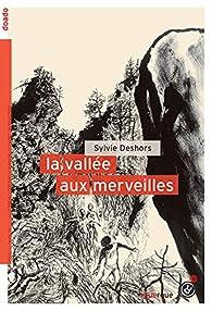 La vallée aux merveilles par Sylvie Deshors