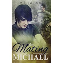 The Mating of Michael (Sex in Seattle) by Eli Easton (2014-06-30)