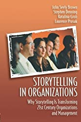 Storytelling in Organizations by Laurence Prusak (2011-07-21)