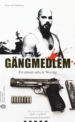 Gängmedlem : En annan sida av Sverige por Niklas Malmborg, Geir Stakset