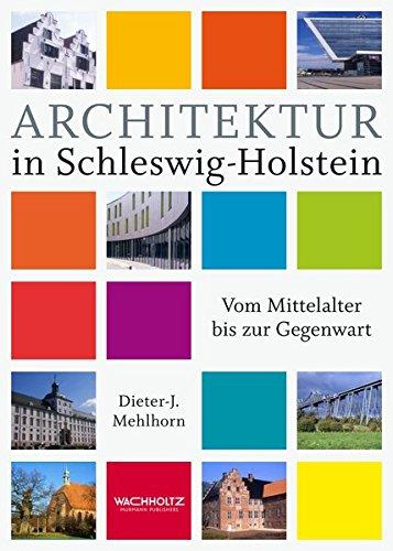 Architektur in Schleswig-Holstein: Vom Mittelalter bis zur Gegenwart