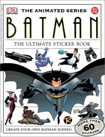 Batman The Animated Series Sticker Book by DK (September 22,2003)
