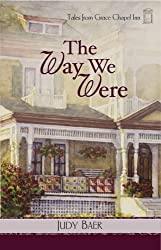 The Way We Were (Tales from Grace Chapel Inn, Book 7) by Judy Baer (2008-09-09)