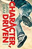 Front cover for the book Character, Driven by David Lubar
