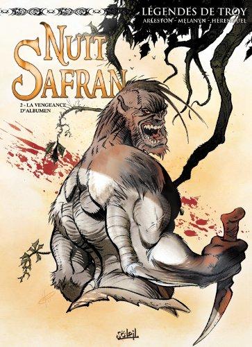 Nuit Safran, Tome 2 : Légendes de Troy. La vengeance d'Albumen