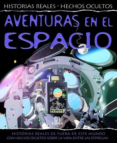 Aventuras en el Espacio: Historias Reales del Espacio con Hechos Ocultos sobre la Vida entre las Estrellas (Hechos Reales. Hechos Ocultos) por Chris Oxlade