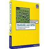 Statistik mit SPSS: Fallbeispiele und Methoden (Pearson Studium - Scientific Tools)