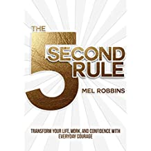 The 5 Second Rule: Transform Your Life, Work, and Confidence with Everyday Courage (English Edition)