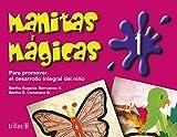 Manitas magicas/Little Magic Hands: Para Promover El Desarollo Integral Del Nino En Competencias: 1
