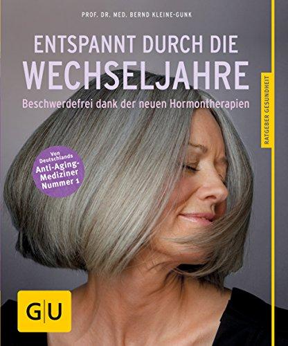 Entspannt durch die Wechseljahre: Beschwerdefrei dank der neuen Hormontherapien (GU Ratgeber Gesundheit) (Haarausfall Behandlung-vitamine)