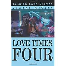 Love Times Four: Lesbian Love Stories