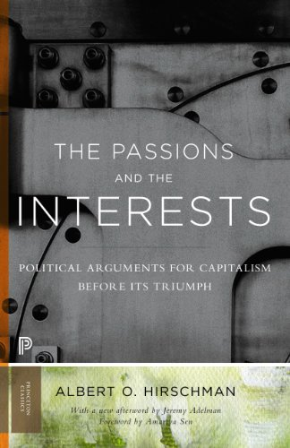 The Passions and the Interests: Political Arguments for Capitalism before Its Triumph (English Edition) por Albert O. Hirschman