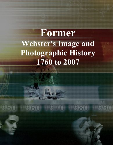 Former: Webster's Image and Photographic History, 1760 to 2007