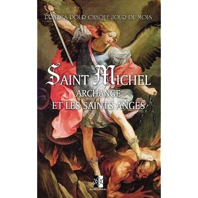 Saint Michel Archange et les saints Anges: Prières et exercices pour chaque jour du mois des Anges