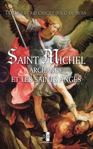 Saint Michel Archange et les saints Anges: Prières et exercices pour chaque jour du mois des Anges par Liguori