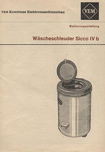 Elektro-Haushalt-Wäscheschleuder Typ Sicco III. Bedienungsanleitung.
