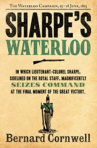 Sharpe's Waterloo: The Waterloo Campaign, 15–18 June, 1815 (The Sharpe Series, Book 20) por Bernard Cornwell