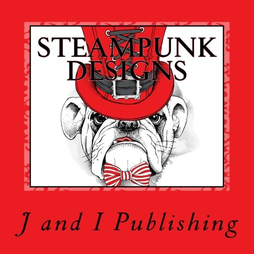 Steampunk Designs: A Book of Oddities