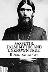 Rasputin. False myths and unknown true. by Boris Romanov (2014-02-16)