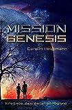 Mission Genesis: Eine Liebe. Zwei Welten am Abgrund.