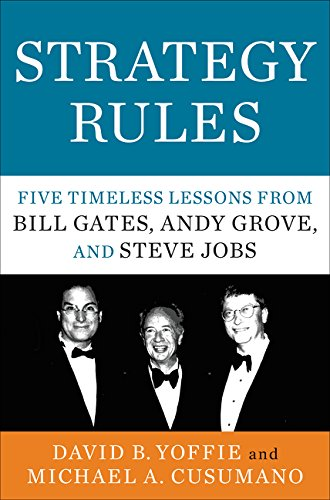Strategy Rules: Five Timeless Lessons from Bill Gates, Andy Grove, and Steve Jobs Hardcover Bill