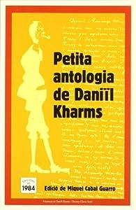 Petita antologia de Daniïl Kharms par Daniïl Kharms