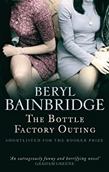 The Bottle Factory Outing by [Bainbridge, Beryl]