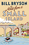Notes From A Small Island: Journey Through Britain (Bryson)