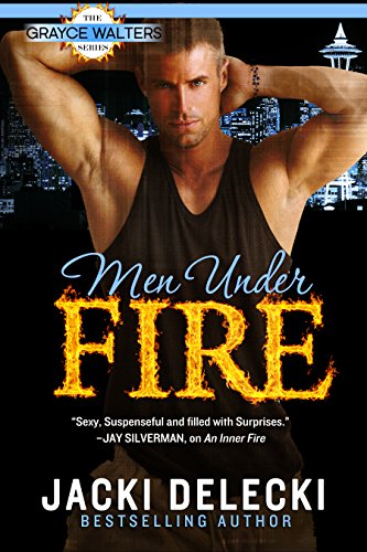 Men Under Fire: Book Three in The Grayce Walters Romantic Suspense Series (Grayce Walters Mystery Series 3)