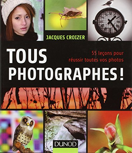 Tous photographes ! par Jacques Croizer