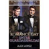 Romance Gay entre Guardaespaldas: El Protector Tímido y el Secuestro del Actor (Novela Romántica: Hombres Gays nº 1)