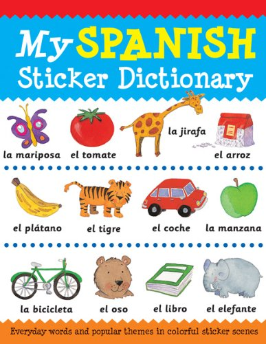 My Spanish Sticker Dictionary: Everyday Words and Popular Themes in Colorful Sticker Scenes (Sticker Dictionaries) por Catherine Bruzzone