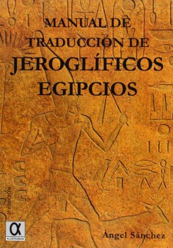 Manual de traducción de jeroglíficos egipcios editado por Alderabán Ediciones, S.L.