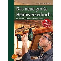 Das neue große Heimwerkerbuch: Geräte, Techniken, Materialien