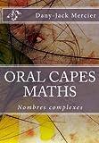 ORAL CAPES MATHS - Nombres complexes