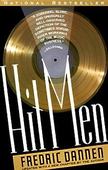 Hit Men: Power Brokers and Fast Money Inside the Music Business von [Dannen, Fredric]