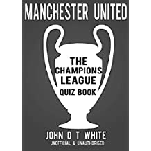 Manchester United - Champions League Quiz Book (English Edition)