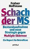 Schach der MS. Bestandsaufnahme und neue Strategie gegen Multiple-Sklerose. Ein Report für Betroffene - Uwe Fratzer, H. Hoffmann