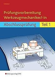 Prüfungsvorbereitung Werkzeugmechaniker/-in: Abschlussprüfung Teil 1
