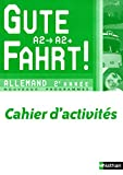 Allemand 2e année A2/A2+ Gute Fahrt ! : Cahier d'activités