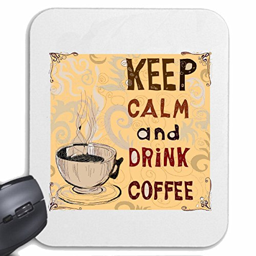 Mousepad (Mauspad) KEEP CALM AND DRINK COFFEE KAFFEE LATTE CAPPUCCINO ESPRESSO AMERICANO MILCHKAFFEE SCHOKOLADE KAFFEEKANNE KAFFEETASSE DIÄT ABNEHMEN KALORIEN FIGUR FITNESS BMI FETTGEWEBE D