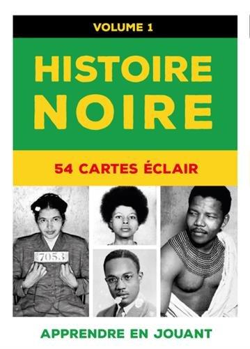 Histoire noire - 54 cartes éclair : Volume 1