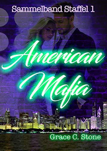 American Mafia: Sammelband Staffel 1 von [Stone, Grace C.]