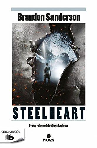 Steelheart (Trilogía de los Reckoners 1) (B DE BOLSILLO) por Brandon Sanderson