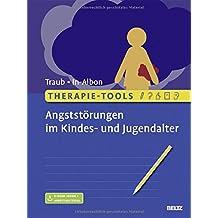 Therapie-Tools Angststörungen im Kindes- und Jugendalter: Mit E-Book inside und Arbeitsmaterial