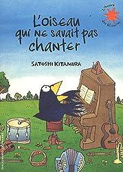 L'oiseau qui ne savait pas chanter