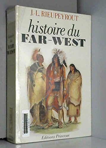 Histoire du Far West por Jean-Louis Rieupeyrout