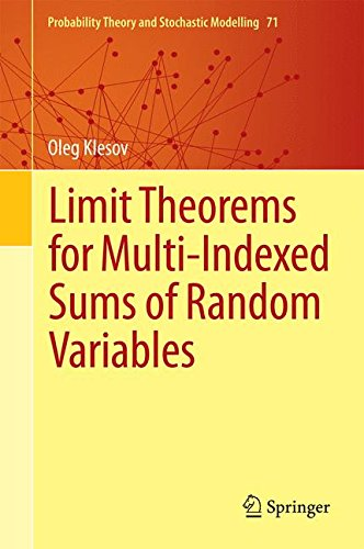 Limit Theorems for Multi-Indexed Sums of Random Variables par Oleg Klesov