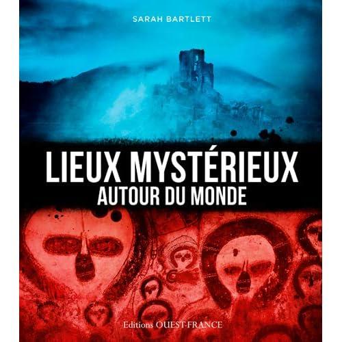 Lieux Mystérieux Autour du Monde